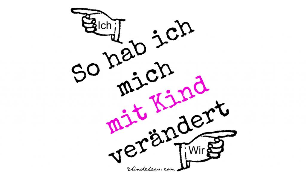 blogparade-mit-kind-veraendert
