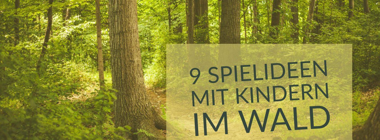Spielideen im Wald